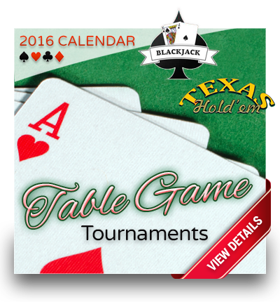Table Game Tournaments – 2016 Calendar